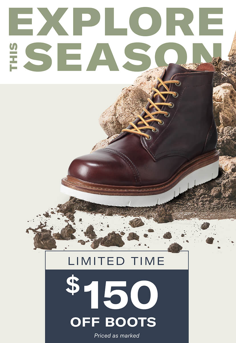 Explore the season. Limited time - $150 off boots.