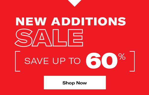 New additions to sale. Save up to 60%. Shop now