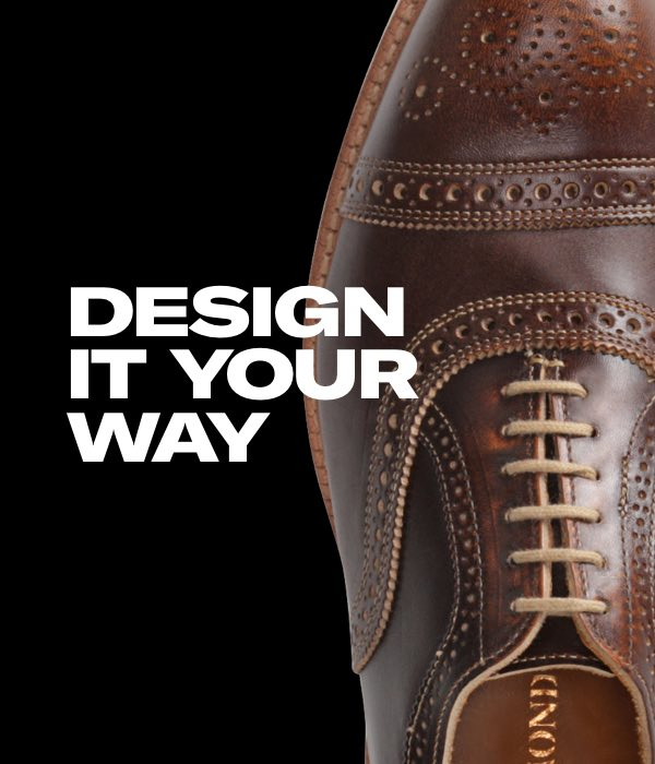 Design it your way. Start customizing.