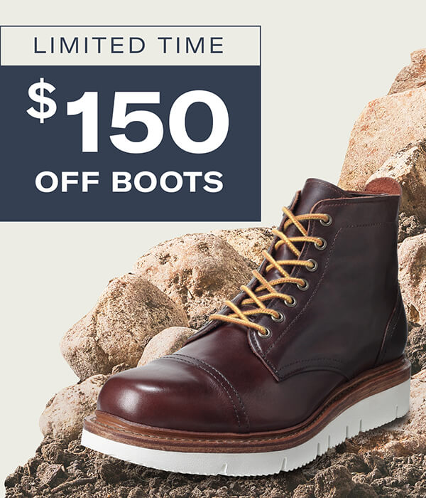 Explore the season. Limited time - $150 off boots